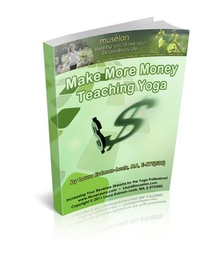 Make more money teaching yoga, yoga money, muselan, laura erdman-luntz, muselaura, make money yoga, teaching yoga