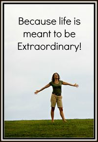 Life is meant to be Extraordinary-Frame