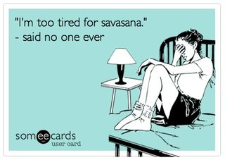Too-tired-for-savasana-ecard